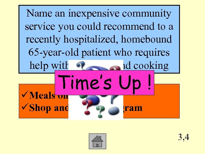 Name an inexpensive community service you could recommend to a recently hospitalized, homebound 65