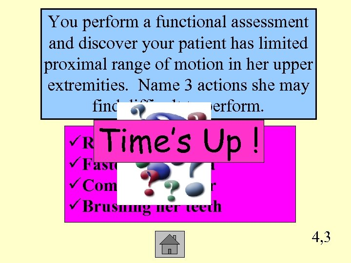 You perform a functional assessment and discover your patient has limited proximal range of
