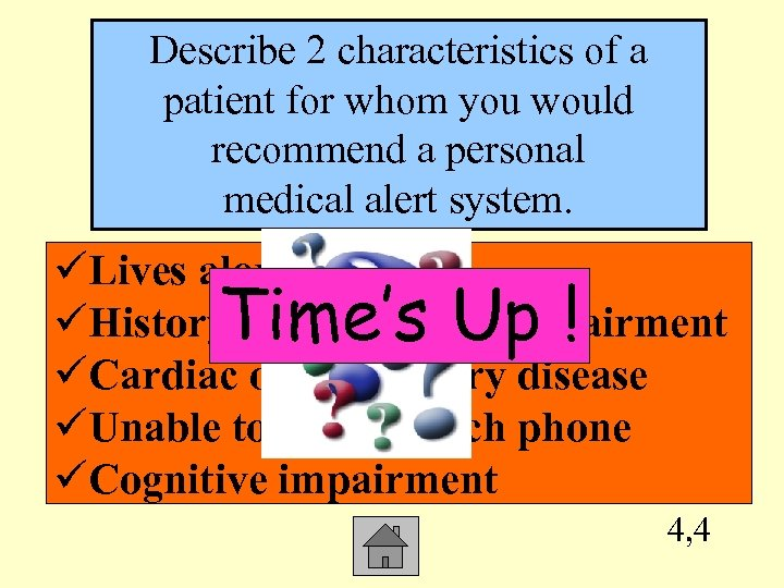 Describe 2 characteristics of a patient for whom you would recommend a personal medical