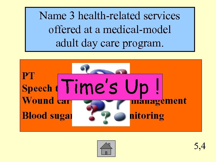 Name 3 health-related services offered at a medical-model adult day care program. PT OT