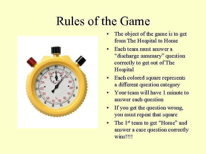 Rules of the Game • The object of the game is to get from