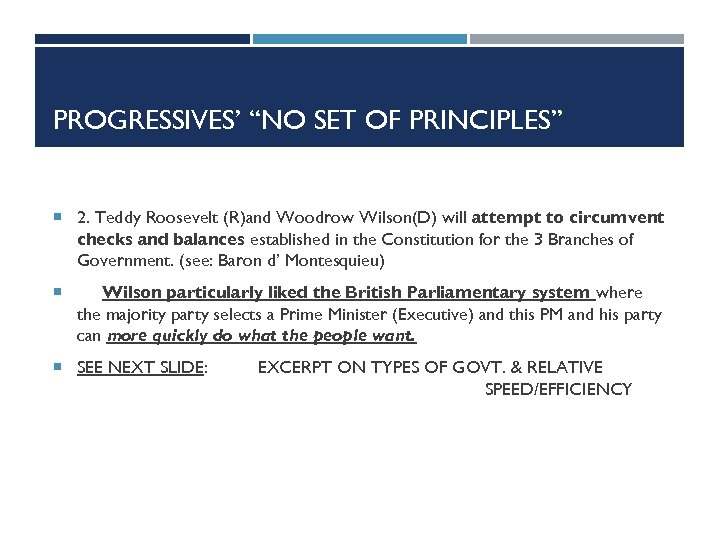 """PROGRESSIVES' """"NO SET OF PRINCIPLES"""" 2. Teddy Roosevelt (R)and Woodrow Wilson(D) will attempt to"""