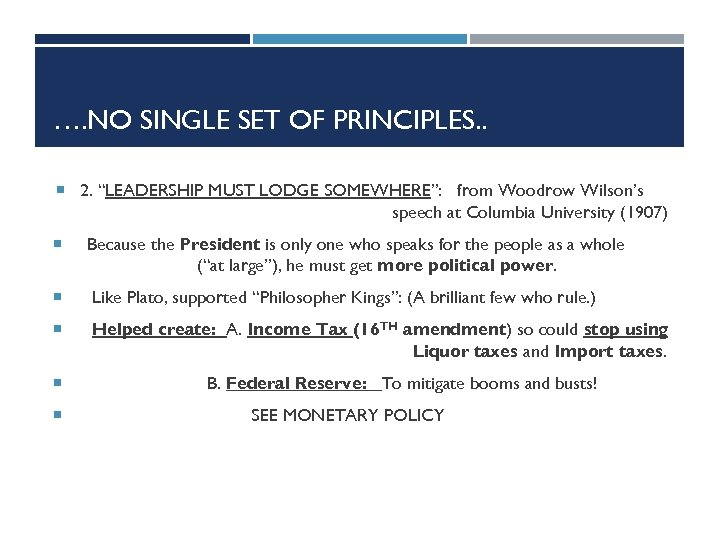 """…. NO SINGLE SET OF PRINCIPLES. . 2. """"LEADERSHIP MUST LODGE SOMEWHERE"""": from Woodrow"""