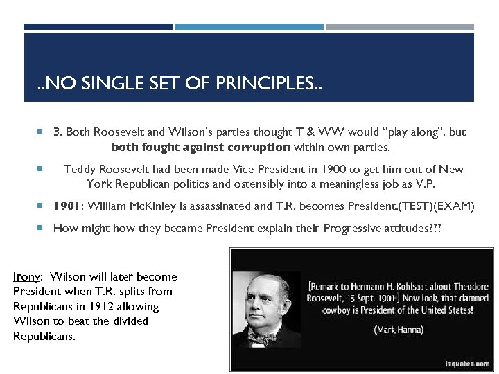 . . NO SINGLE SET OF PRINCIPLES. . 3. Both Roosevelt and Wilson's parties