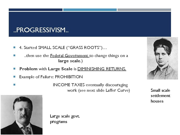 """. . PROGRESSIVISM. . 4. Started SMALL SCALE (""""GRASS ROOTS"""")… . . then use"""