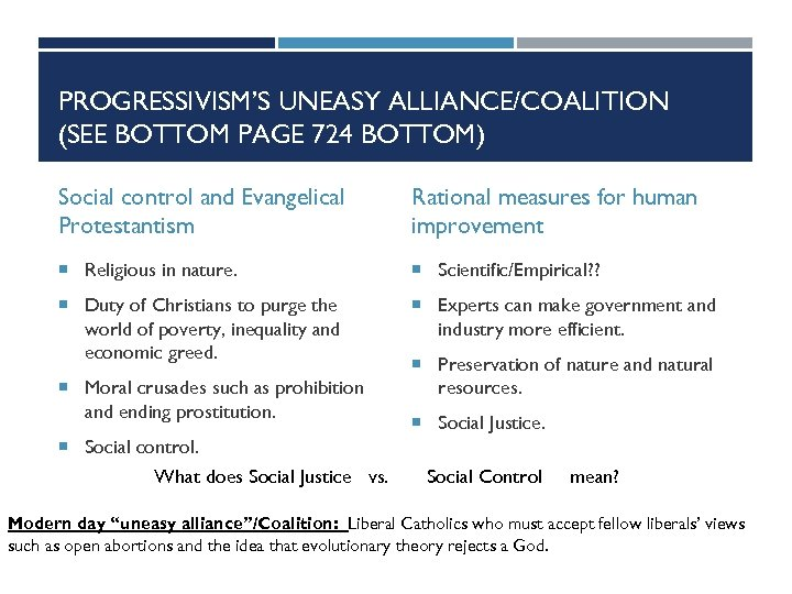PROGRESSIVISM'S UNEASY ALLIANCE/COALITION (SEE BOTTOM PAGE 724 BOTTOM) Social control and Evangelical Protestantism Rational