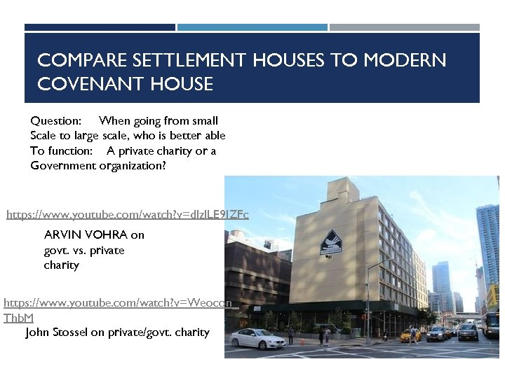 COMPARE SETTLEMENT HOUSES TO MODERN COVENANT HOUSE Question: When going from small Scale to