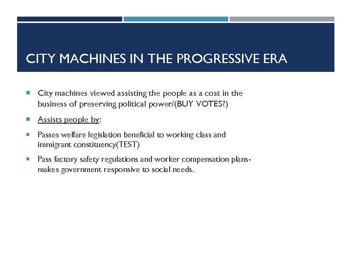 CITY MACHINES IN THE PROGRESSIVE ERA City machines viewed assisting the people as a