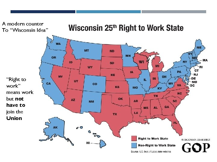 """A modern counter To """"Wisconsin Idea"""" """"Right to work"""" means work but not have"""