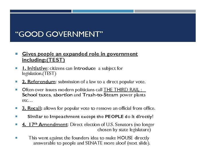 """""""GOOD GOVERNMENT"""" Gives people an expanded role in government including: (TEST) 1. Initiative: citizens"""