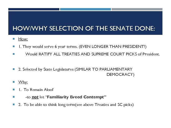 HOW/WHY SELECTION OF THE SENATE DONE: How: 1. They would serve 6 year terms.