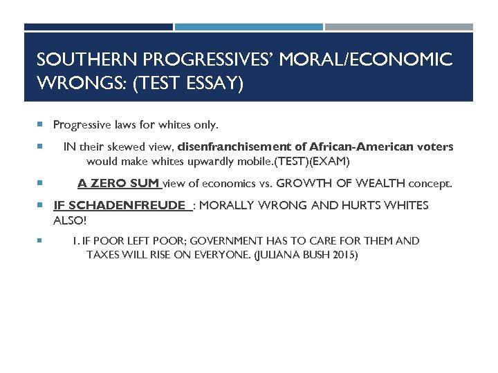 SOUTHERN PROGRESSIVES' MORAL/ECONOMIC WRONGS: (TEST ESSAY) Progressive laws for whites only. IN their skewed