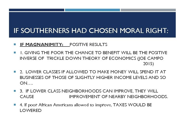 IF SOUTHERNERS HAD CHOSEN MORAL RIGHT: IF MAGNANIMITY: POSITIVE RESULTS 1. GIVING THE POOR