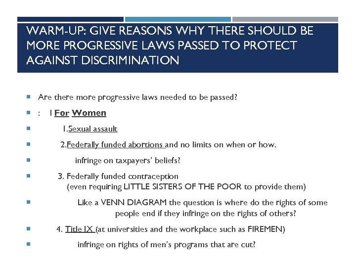 WARM-UP: GIVE REASONS WHY THERE SHOULD BE MORE PROGRESSIVE LAWS PASSED TO PROTECT AGAINST
