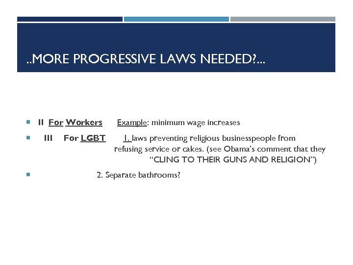 . . MORE PROGRESSIVE LAWS NEEDED? . . . II For Workers III For