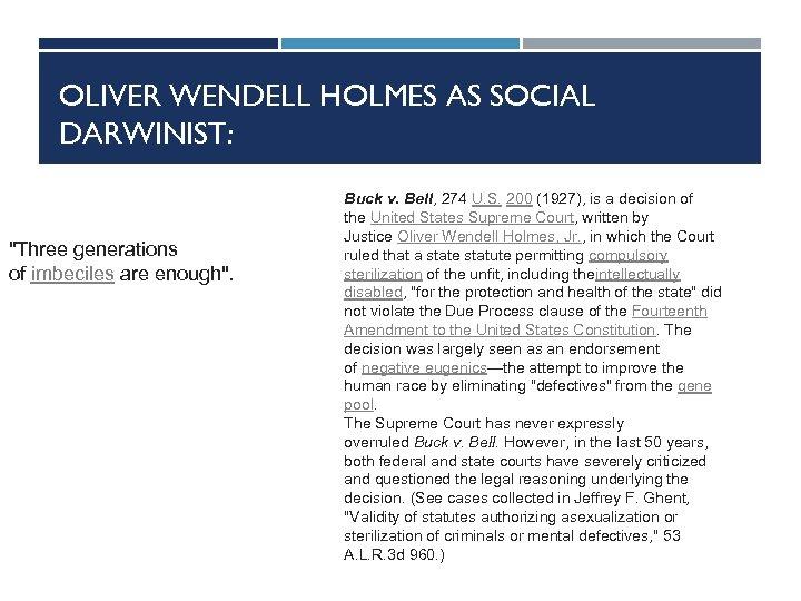 OLIVER WENDELL HOLMES AS SOCIAL DARWINIST: