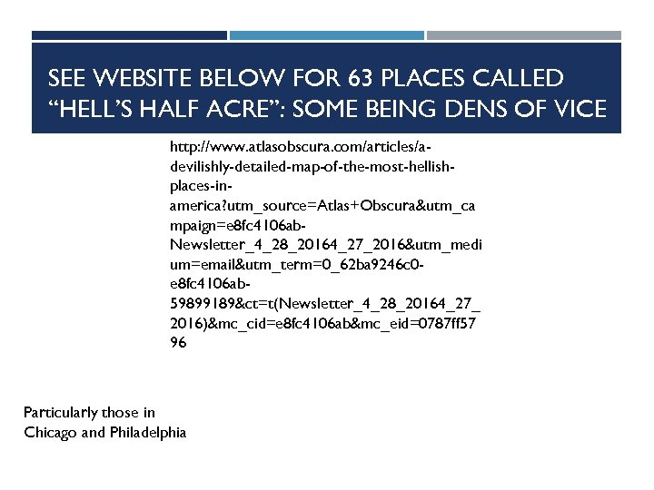 """SEE WEBSITE BELOW FOR 63 PLACES CALLED """"HELL'S HALF ACRE"""": SOME BEING DENS OF"""