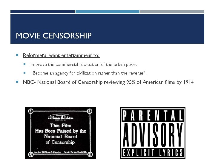 MOVIE CENSORSHIP Reformers want entertainment to: Improve the commercial recreation of the urban poor.