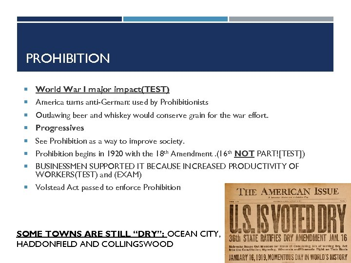 PROHIBITION World War I major impact(TEST) America turns anti-German: used by Prohibitionists Outlawing beer
