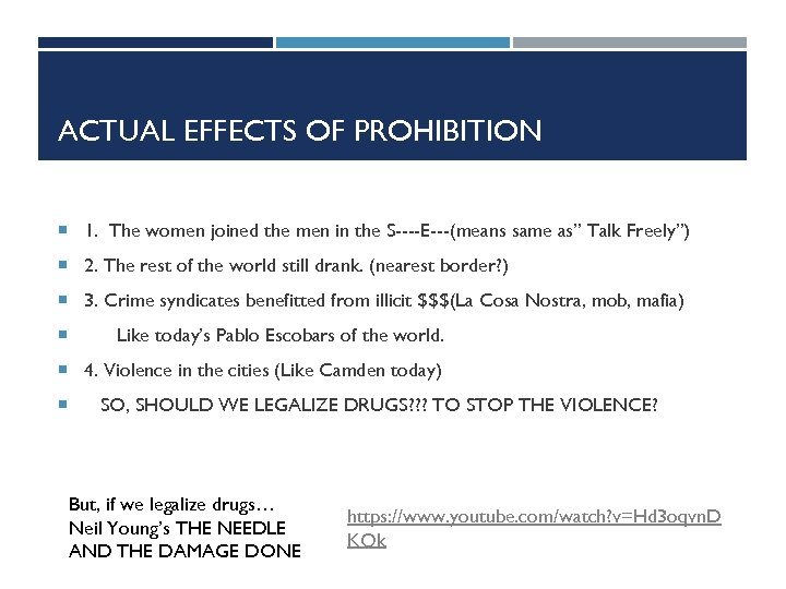 ACTUAL EFFECTS OF PROHIBITION 1. The women joined the men in the S----E---(means same