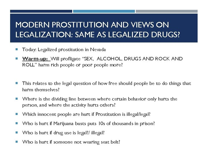 MODERN PROSTITUTION AND VIEWS ON LEGALIZATION: SAME AS LEGALIZED DRUGS? Today: Legalized prostitution in