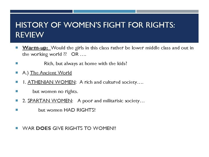 HISTORY OF WOMEN'S FIGHT FOR RIGHTS: REVIEW Warm-up: Would the girls in this class