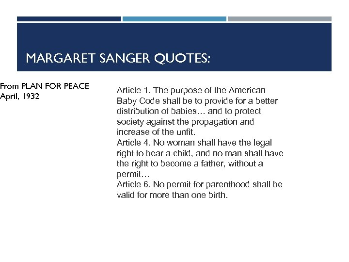 MARGARET SANGER QUOTES: From PLAN FOR PEACE April, 1932 Article 1. The purpose of