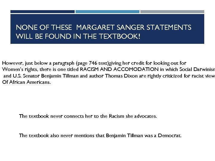NONE OF THESE MARGARET SANGER STATEMENTS WILL BE FOUND IN THE TEXTBOOK! However, just