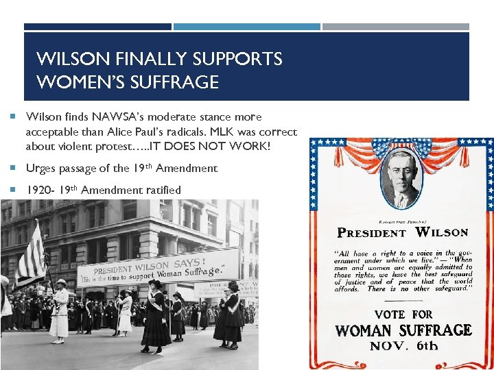 WILSON FINALLY SUPPORTS WOMEN'S SUFFRAGE Wilson finds NAWSA's moderate stance more acceptable than Alice