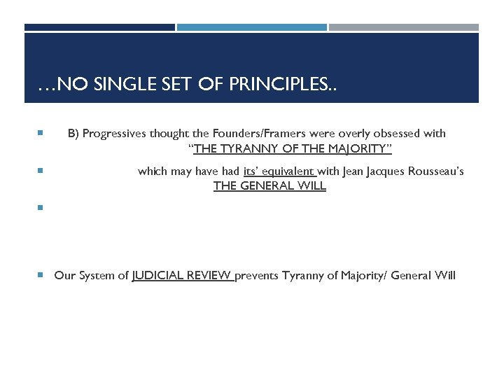 …NO SINGLE SET OF PRINCIPLES. . B) Progressives thought the Founders/Framers were overly obsessed