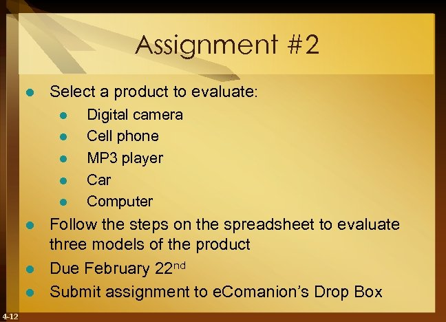 Assignment #2 l Select a product to evaluate: l l l Digital camera Cell