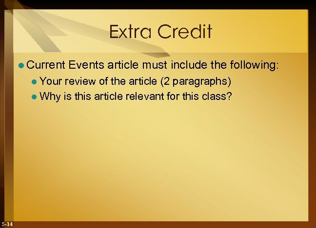 Extra Credit l Current Events article must include the following: l Your review of
