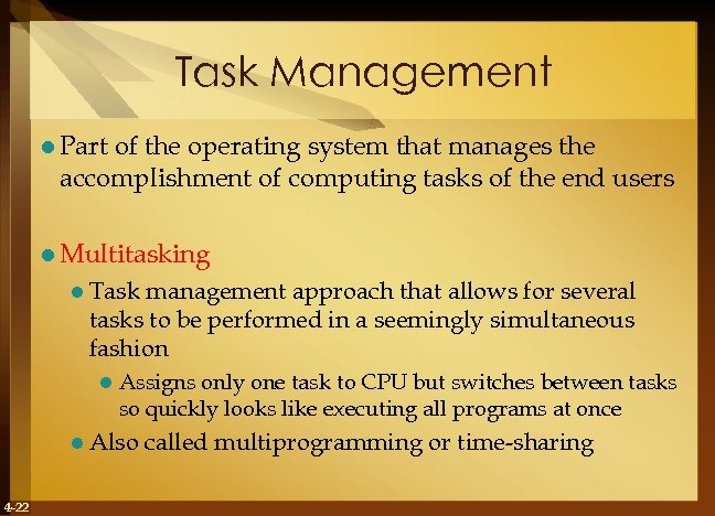 Task Management l Part of the operating system that manages the accomplishment of computing