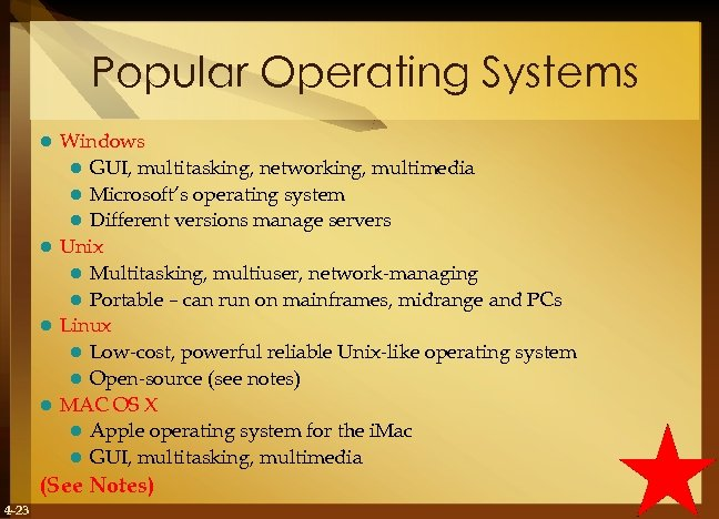 Popular Operating Systems Windows l GUI, multitasking, networking, multimedia l Microsoft's operating system l