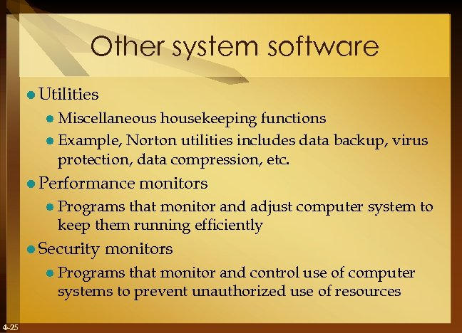 Other system software l Utilities l Miscellaneous housekeeping functions l Example, Norton utilities includes