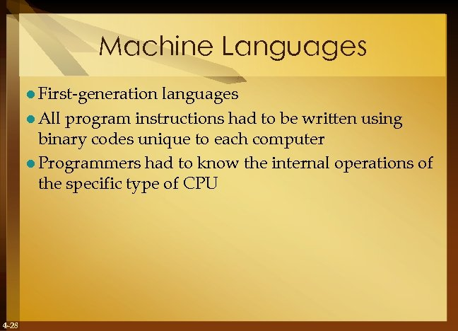 Machine Languages l First-generation languages l All program instructions had to be written using