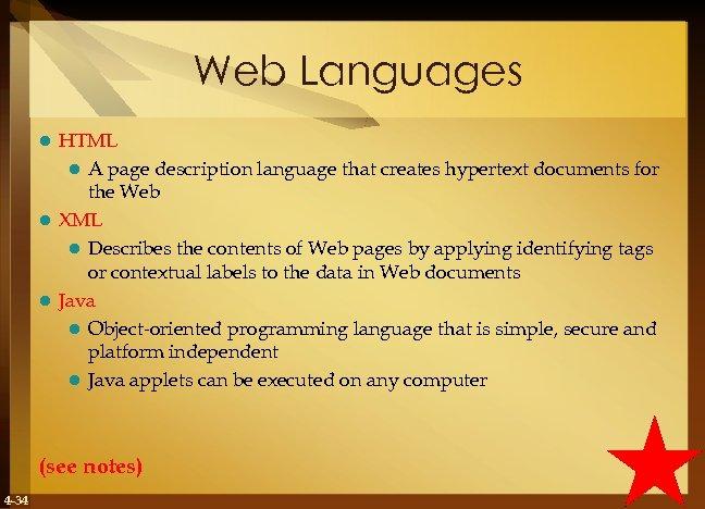 Web Languages HTML l A page description language that creates hypertext documents for the