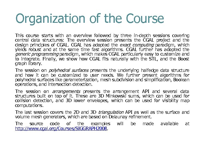 Organization of the Course This course starts with an overview followed by three in-depth