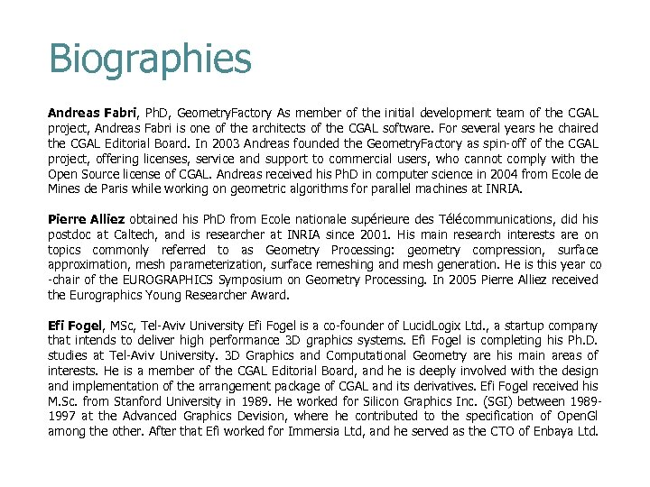 Biographies Andreas Fabri, Ph. D, Geometry. Factory As member of the initial development team