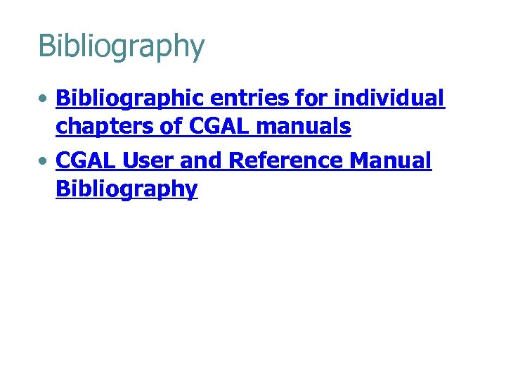 Bibliography • Bibliographic entries for individual chapters of CGAL manuals • CGAL User and