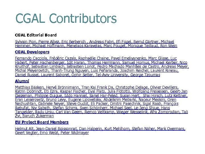 CGAL Contributors CGAL Editorial Board Sylvain Pion, Pierre Alliez, Eric Berberich , Andreas Fabri,