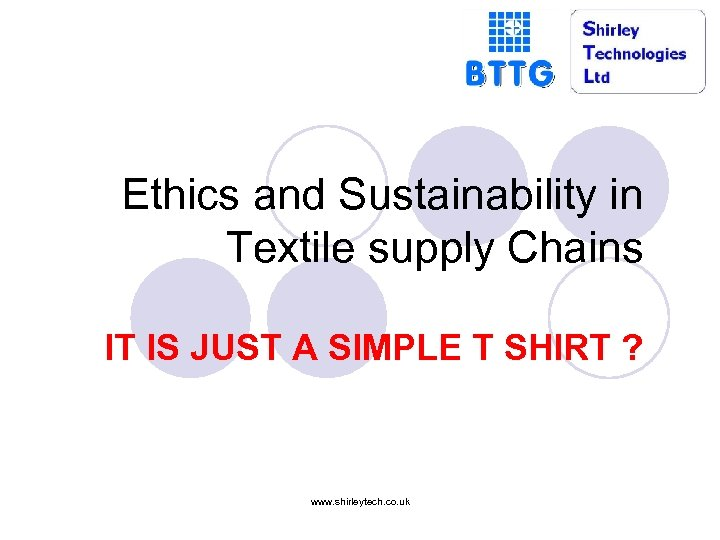 Ethics and Sustainability in Textile supply Chains IT IS JUST A SIMPLE T SHIRT