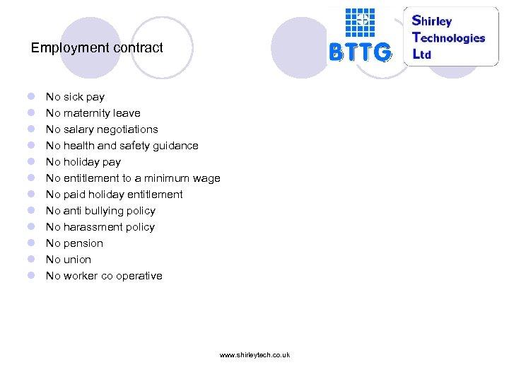Employment contract l l l No sick pay No maternity leave No salary negotiations
