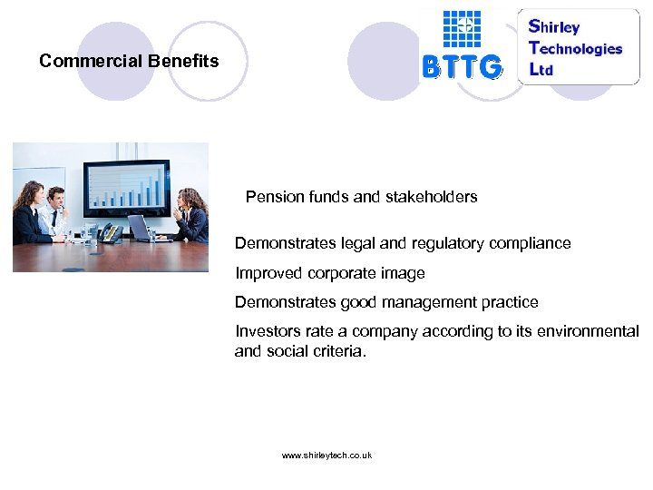 Commercial Benefits Pension funds and stakeholders Demonstrates legal and regulatory compliance Improved corporate image