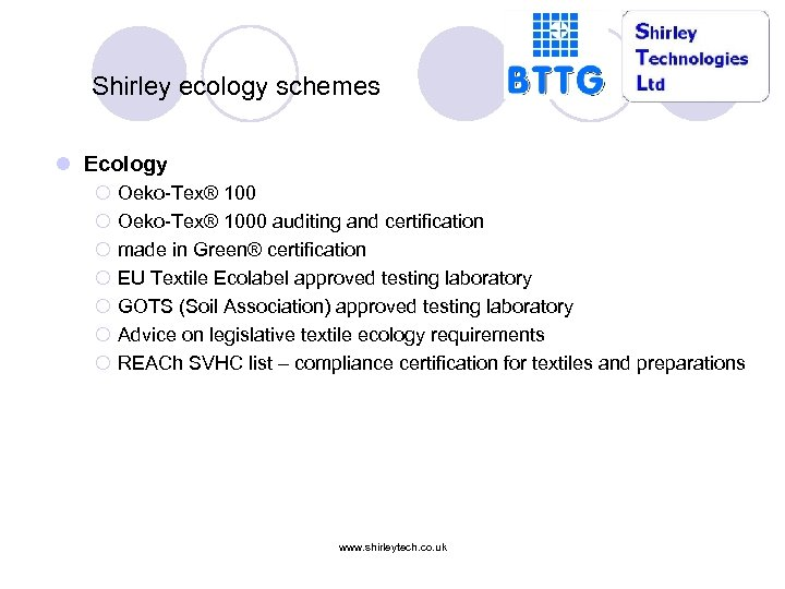Shirley ecology schemes l Ecology ¡ ¡ ¡ ¡ Oeko-Tex® 1000 auditing and certification