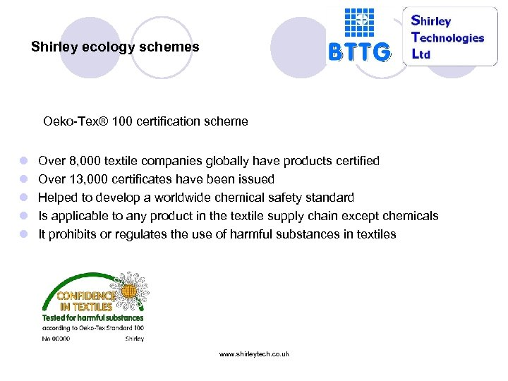 Shirley ecology schemes Oeko-Tex® 100 certification scheme l l l Over 8, 000 textile