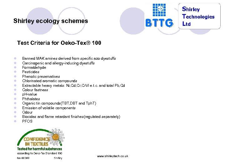 Shirley ecology schemes Test Criteria for Oeko-Tex® 100 l l l l Banned MAK
