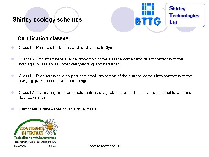 Shirley ecology schemes Certification classes l Class I – Products for babies and toddlers