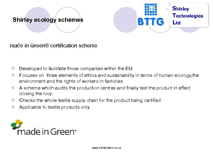 Shirley ecology schemes made in Green® certification scheme l Developed to facilitate those companies