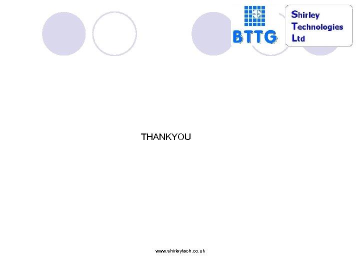 THANKYOU www. shirleytech. co. uk